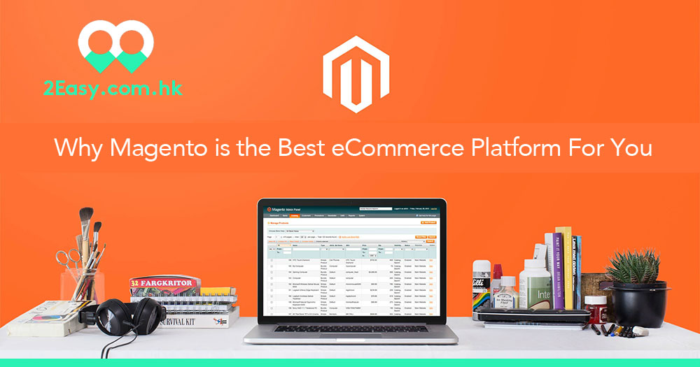 Why Magento is the Best eCommerce Platform For You