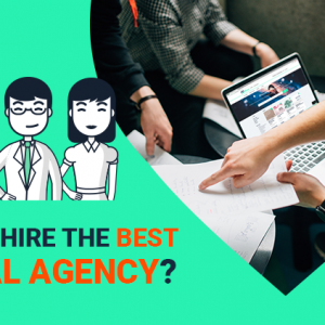 Simple Guide to Hiring the Best Digital Agency for your Business 如何為你的業務找到最佳Digital公司(Digital Agency)?